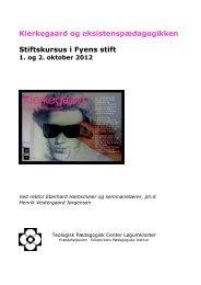 Kierkegaard og eksistenspædagogikken Stiftskursus i ... - fyensstift.dk