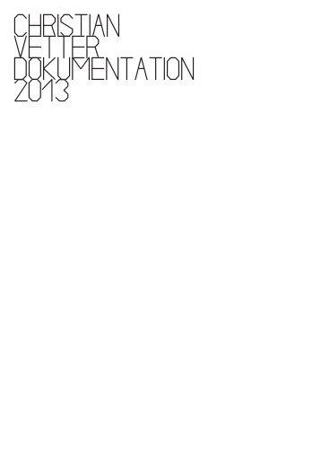 Portfolio Christian Vetter 2013 (Pdf 9,4 Mb)