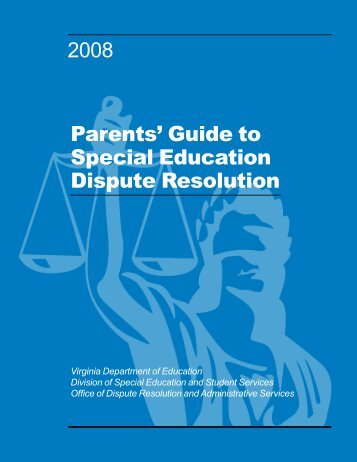 Parents' Guide to Special Education Dispute Resolution - Virginia ...