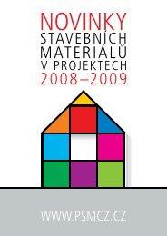 novinky stavebních materiálů v projektech 2008 –2009 - PSMCZ cz