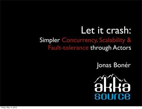 Let it crash: using Actors for fault-tolerance, scalability