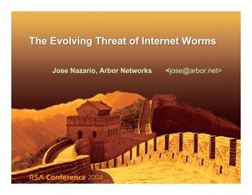 The Evolving Threat of Internet Worms Jose Nazario ... - Monkey.Org