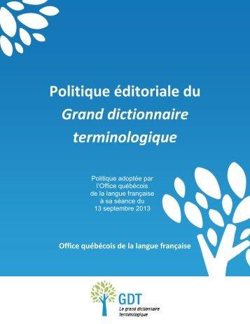 Politique éditoriale du Grand dictionnaire terminologique. - Le grand ...
