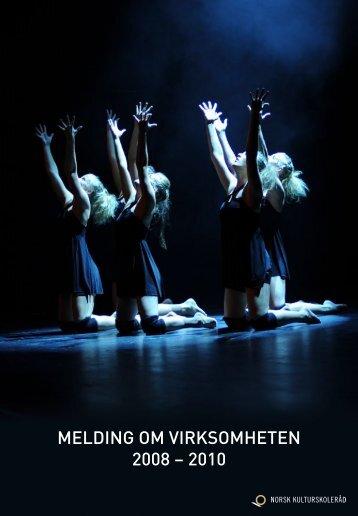 MELDING OM VIRKSOMHETEN 2008 – 2010 - Norsk kulturskoleråd