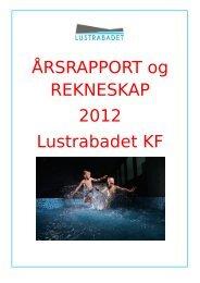 Årsrapport 2012 Lustrabadet KF - Luster kommune