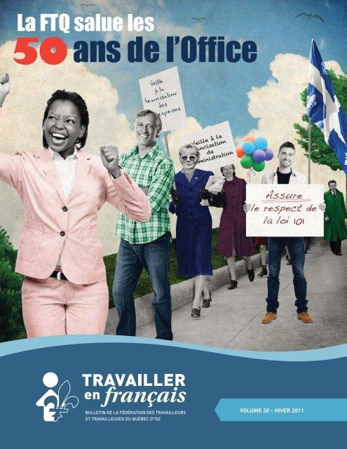 "Bulletin Travailler Nov 2011 FINAL.pdf - ""Francisation"" de la FTQ"