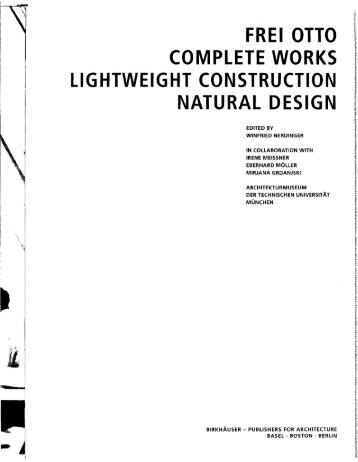 frei otto complete works lightweight construction natural design