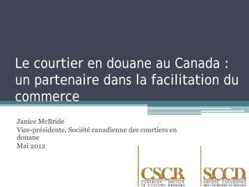 Le courtier en douane au Canada : un partenaire dans la facilitation ...