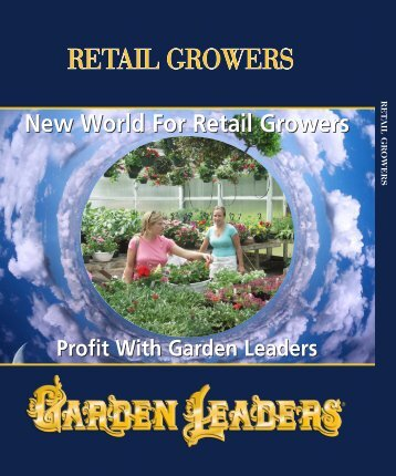 GROWER BENEFITS RETAIL GROWERS WHOLESALE GROWERS ...