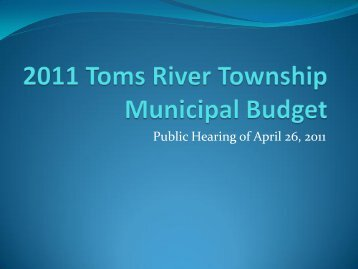2011 Municipal Budget Presentation - Toms River Township