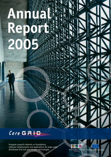 Annual report for download - CoreGRID Network of Excellence - Ercim