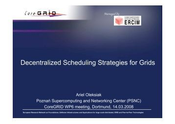 Decentralized scheduling strategies for Grids - CoreGRID Network ...