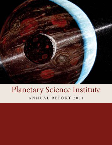 PSI ANNUAL REPORT 2011.indd - Planetary Science Institute
