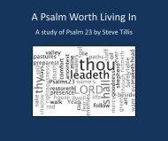 Psalm 23: A Psalm Worth Living In - Emmanuel Baptist Church