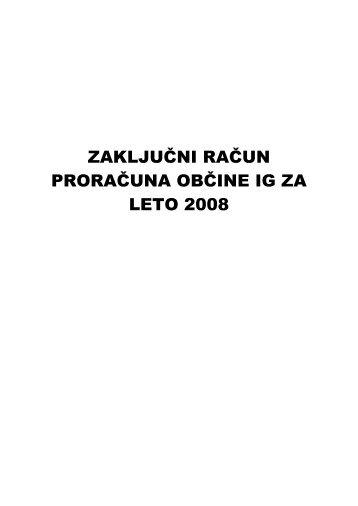 Zaključni račun proračuna za leto 2008 - Občina IG