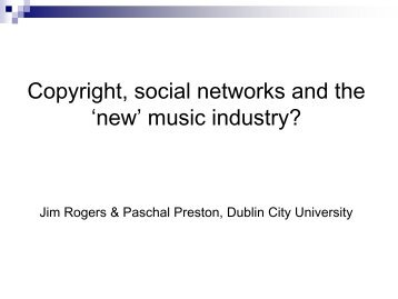 Copyright, social networks and the 'new' music industry? - EuroCPR