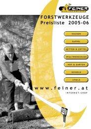 w w w . f e i n e r . a t FORSTWERKZEUGE Preisliste ... - Feiner Gmbh