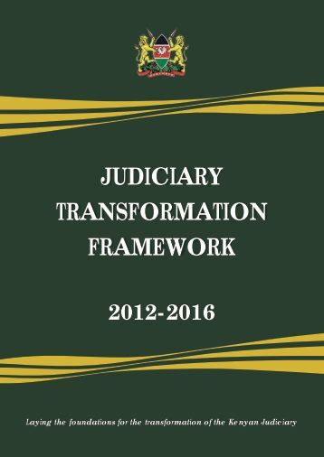 JUDICIARY TRANSFORMATION FRAMEWORK - Kenya Law Reports
