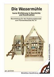 Die Wassermühle kurze Einführung in ... - Modellbau Quedlinburg