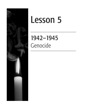 Lesson 5: 1942-1945, Genocide - The Holocaust and Human Rights ...