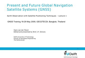 Present and Future Global Navigation Satellite Systems (GNSS)