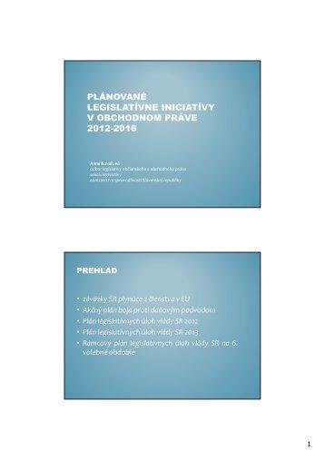 plánované legislatívne iniciatívy v obchodnom práve 2012-2016