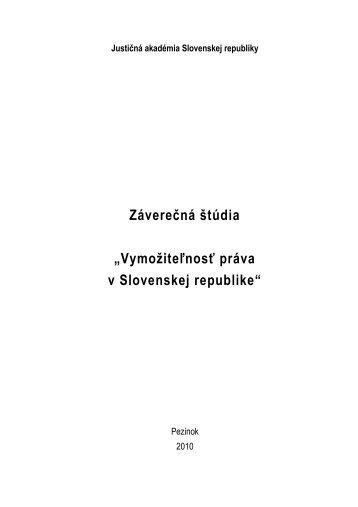 Vymožiteľnosť práva v Slovenskej republike - Justičná akadémia