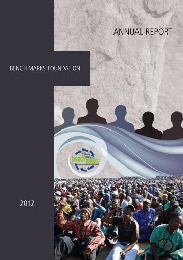 Annual Report 2012 - Bench Marks Foundation