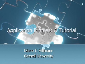 Application Profiles: A Tutorial - Dublin Core® Metadata Initiative