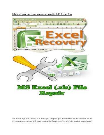 Metodi per recuperare un corrotto MS Excel file