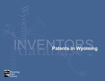 Patents in Wyoming.indd - the Wyoming State Library
