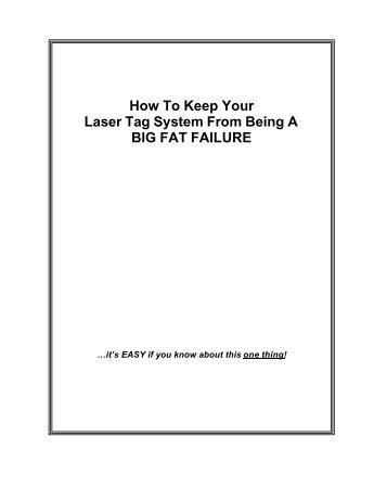 How To Keep Your Laser Tag System From Being A BIG FAT FAILURE