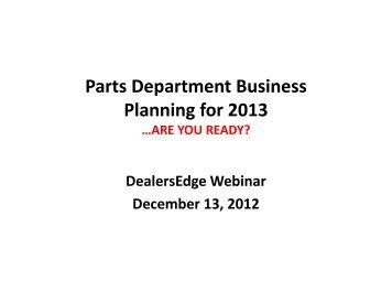 Parts Department Business Planning for 2013 - DealersEdge