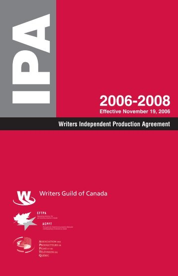 Writers Independent Production Agreement - Writers Guild of Canada