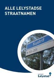 ALLE LELYSTADSE STRAATNAMEN - Gemeente Lelystad
