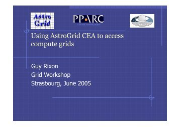 Using AstroGrid CEA to access compute grids