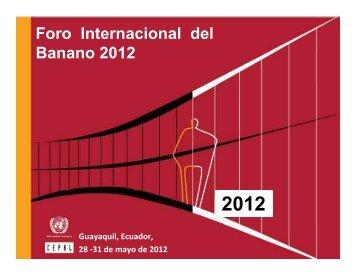 Foro Internacional del Banano 2012 - Asociación de Exportadores ...