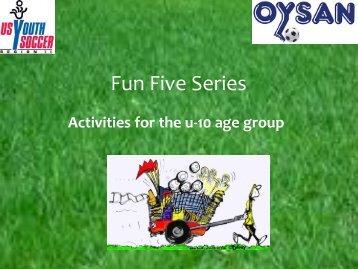Fun Five Series U10 - Illinois Youth Soccer Association