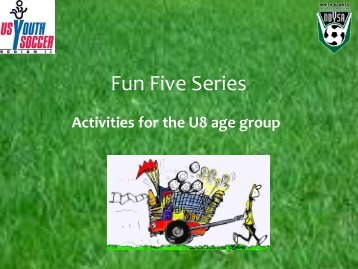 Fun Five Series U8 - Illinois Youth Soccer Association