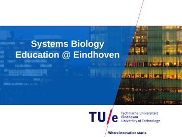 Systems Biology Education @ Eindhoven - NCSB