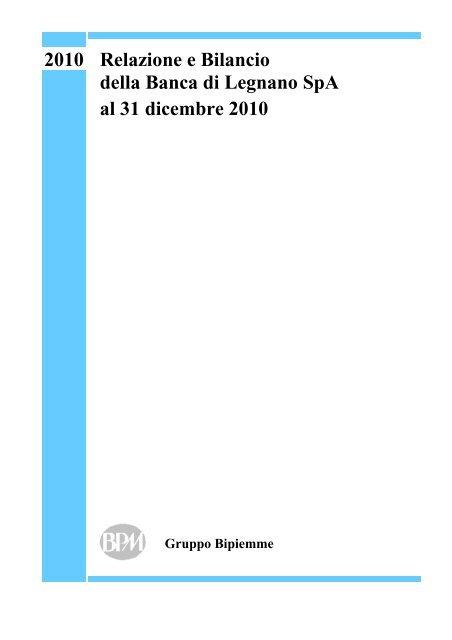 Relazioni e Bilancio al 31 dicembre 2010 - Banca di Legnano