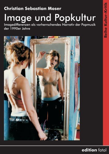 Christian Sebastian Moser: Image und Popkultur - edition fatal