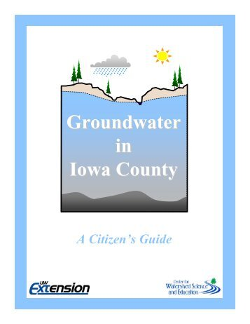 Groundwater in Iowa County - University of Wisconsin-Extension
