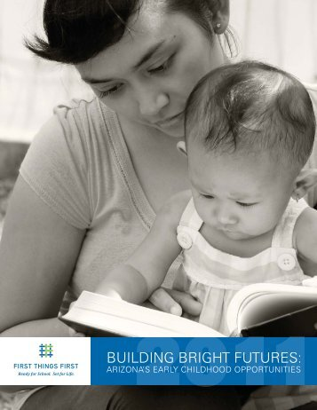 Building Bright Futures: Arizona's Early Childhood ... - First Things First