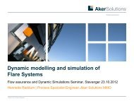 Dynamic modelling and simulation of Flare Systems - Aker Solutions