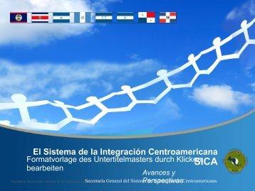 El Sistema de la Integración Centroamericana SICA