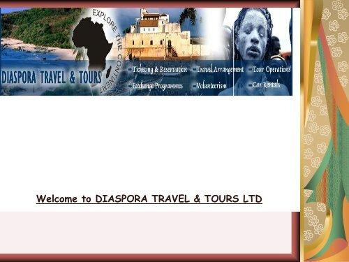Welcome to DIASPORA TRAVEL & TOURS LTD