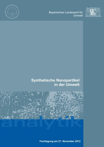 Synthetische Nanopartikel in der Umwelt - Nanowissen Bayern