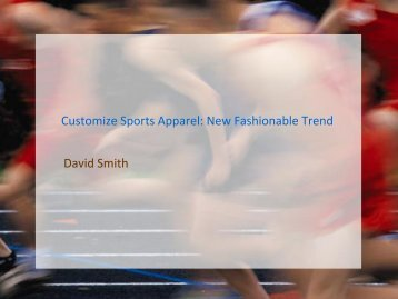 Customize Sports Apparel: New Fashionable Trend David Smith