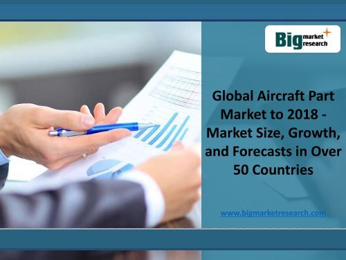 Global Aircraft Part Market Analysis to 2018 in 70 Countries